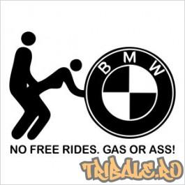 "Sticker pentru BMW ""No free rides. Gas or ass!"""